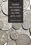 China and the End of Global Silver, 1873–1937 (Cornell Studies in Money) (English Edition)