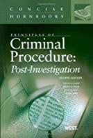 Principles of Criminal Procedure: Post-Investigation (Concise Hornbook)