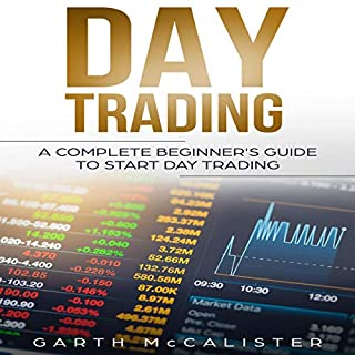 Day Trading     A Complete Beginner's Guide to Start Day Trading              By:                                                                                                                                 Garth McCalister                               Narrated by:                                                                                                                                 Timothy Burke                      Length: 2 hrs and 13 mins     12 ratings     Overall 4.7