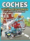 Coches y vehículos de colorear Libro para Niños de 4 a 8 Años: 50 imágenes de autos, motocicletas, camiones, excavadoras, aviones, botes que ... en actividades creativas y relajantes