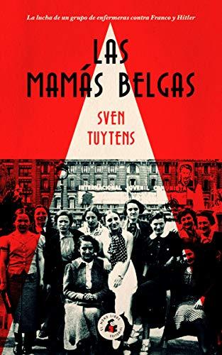 Las mamás belgas: La lucha de un grupo de enfermeras contra Franco y Hitler (MEMORIA)