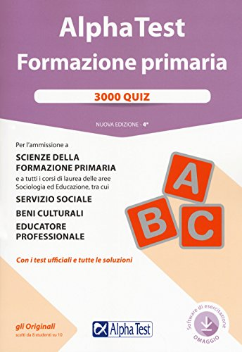 Alpha Test. Formazione primaria. 3000 quiz. Con software