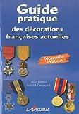 Guide pratique des décorations françaises actuelles - Nouvelle édition 2010