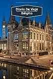Diario de Viaje Bélgica: Diario de Viaje forrado | 106 páginas, 15,24 cm x 22,86 cm | Para acompañarle durante su estancia