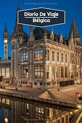 Diario de Viaje Bélgica: Diario de Viaje forrado   106 páginas, 15,24 cm x 22,86 cm   Para acompañarle durante su estancia