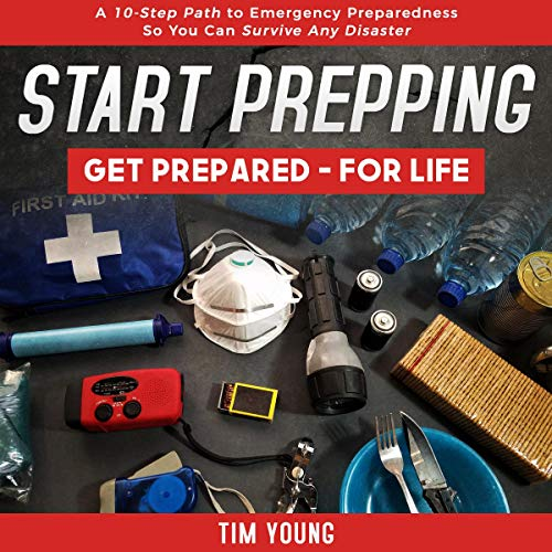 Start Prepping!: Get Prepared - for Life Audiobook By Tim Young cover art
