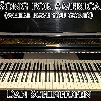 Song for America (Where Have You Gone?)