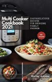 Multi-Cooker Cookbook 2021: 160 Easy & Delicious Recipes For Bringing, Family, Friends (English Edition)