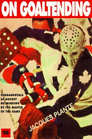 On Goaltending by Jacques Plante (1997-11-06)