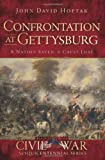 Confrontation at Gettysburg: A Nation Saved, A Cause Lost (Civil War Series)