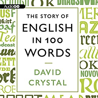 The Story of English in 100 Words                   By:                                                                                                                                 David Crystal                               Narrated by:                                                                                                                                 David Crystal                      Length: 7 hrs and 56 mins     35 ratings     Overall 4.0
