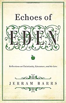 Echoes of Eden  Reflections on Christianity Literature and the Arts