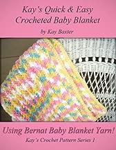 Quick & Easy Crochet Baby Blanket Pattern (Kay's Crochet Patterns Book 1)