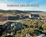 Maisons des Cévennes: Architecture vernaculaire au coeur du Parc National