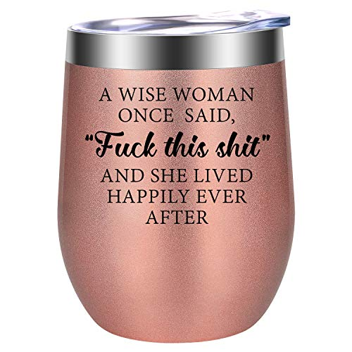 Gifts for Women - A Wise Woman Once Said - Funny Friendship, Divorce, Retirement, Birthday Gifts for Women, Best Friends, Her, Wife, Mom, Daughter, Sister, Girlfriend, Coworkers - LEADO Wine Tumbler