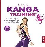 Kangatraining: Fit wie ein Känguru: Das beste Workout für Dich und Dein Baby
