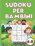 Sudoku Per Bambini 6-8: 100 Sudoku Facili Con Soluzioni + 17 Immagini Gratis Unisci i Puntini