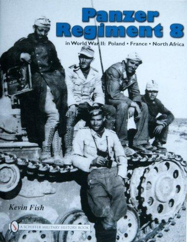 Panzer Regiment 8: In World War II: Poland-France-North Africa