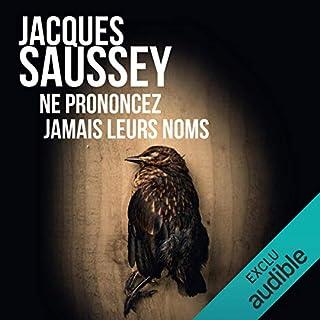 Ne prononcez jamais leurs noms     Daniel Magne & Lisa Heslin 6              De :                                                                                                                                 Jacques Saussey                               Lu par :                                                                                                                                 François Tavares                      Durée : 12 h et 39 min     68 notations     Global 4,4