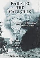 Rails to the Catskills [DVD]