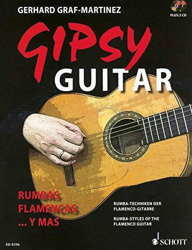 Gipsy Guitar: Rumbas Flamencas ... y mas. Rumba-Techniken der Flamenco-Gitarre. Gitarre. Ausgabe mit 2 CDs.