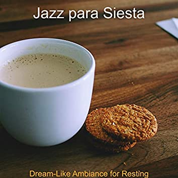 Dream-Like Ambiance for Resting