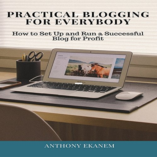 Practical Blogging for Everybody audiobook cover art