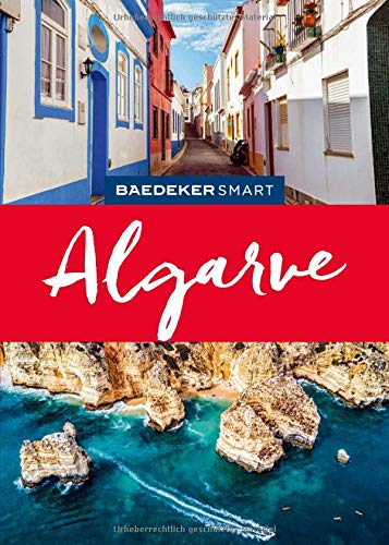 Baedeker SMART Reiseführer Algarve: Perfekte Tage mit Sonne, Strand und Azulejos