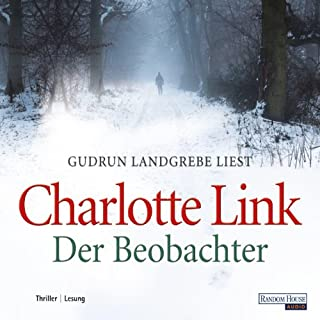 Der Beobachter                   By:                                                                                                                                 Charlotte Link                               Narrated by:                                                                                                                                 Gudrun Landgrebe                      Length: 11 hrs and 46 mins     Not rated yet     Overall 0.0