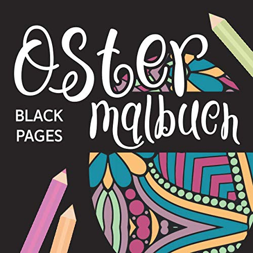 Ostermalbuch: Oster Malbuch Schwarzes Papier mit Mandalas | Schwarze Seiten Skizzenbuch zum Zeichnen, Malen und Skizzieren von Ostereiern | Schönes Geschenk zu Ostern für Erwachsene | Ostereier Motive