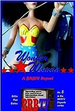 Wonder Woman: A BRBTV Report (BRBTV Reports Book 8) (English Edition)