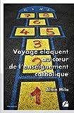 Voyage éloquent au cœur de l'enseignement catholique (Mémoires, Témoignages) (French Edition)