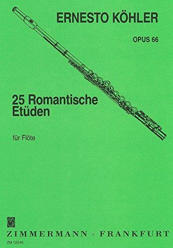 25 Romantische Etüden: mittelschwer im modernen Stil. op. 66. Flöte.