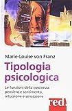 Tipologia psicologica. Le funzioni della coscienza: pensiero e sentimento, intuizione e sensazione (Economici di qualità)