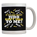 Teeburon IF It's Not About Judo Don't Talk TO ME ! Taza