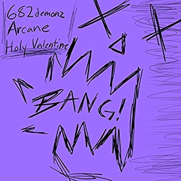 Bang! (feat. Arcane & Holy Valentine)