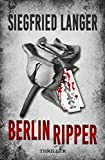 Berlin Ripper: Thriller (Privatdetektivin Sabrina Lampe 3)