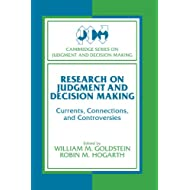 Research on Judgment and Decision Making: Currents, Connections, and Controversies (Cambridge Series on Judgment and Decision Making)