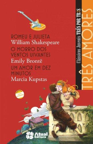Três amores - Romeu e Julieta / O morro dos ventos uivantes / Um amor em dez minutos