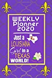 Weekly Planner 2020 Just a Louisiana Girl in a Texas World: Weekly Calendar Diary Journal With Dot Grid for a Transplanted Louisianian