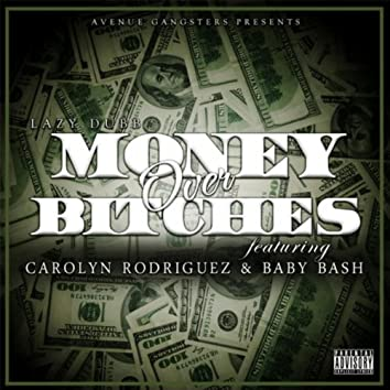 Money Over Bitches ( Players Code ) [feat. Carolyn Rodriguez & Baby Bash]