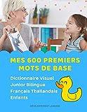 Mes 600 Premiers Mots de Base Dictionnaire Visuel Junior Bilingue Français...