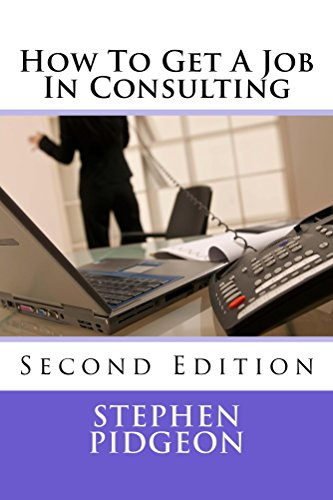 How To Get A Job In Consulting: Second edition (English Edition)