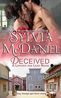 Deceived (Lipstick And Lead Book 6) by [Sylvia McDaniel]