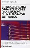 Introduzione alla organizzazione e progettazione di un elaboratore elettronico...