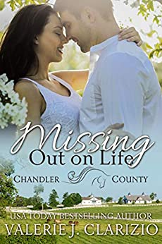 Missing Out on Life (Chandler County Book 2) by [Valerie J. Clarizio, Mitzi Carroll]