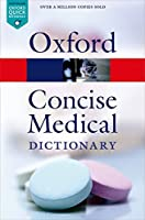 Concise Medical Dictionary (Oxford Quick Reference) by Martin(1905-07-08)
