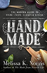 Hand Made by Melissa K Norris (homesteading books)