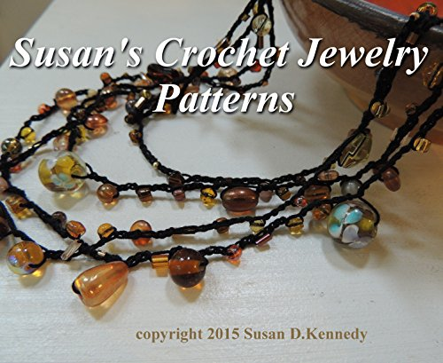 Susan's Crochet Jewelry Patterns - Pendants, Necklaces, Bracelets and Chokers to Make in Crochet: Delicate Thread Crochet Projects for your Fashion Wardrobe