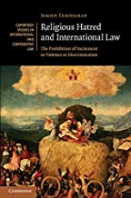Religious Hatred and International Law: The Prohibition of Incitement to Violence or Discrimination (Cambridge Studies in International and Comparative Law Book 118)